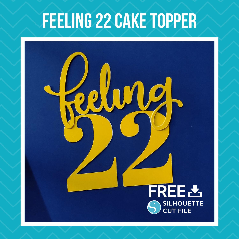 Feeling 22 Cake Topper